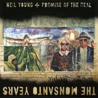 Young, Neil + Promise of the Real: The Monsanto Years (CD/DVD)